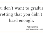 You don't want to graduate regretting that you didn't try hard enough.